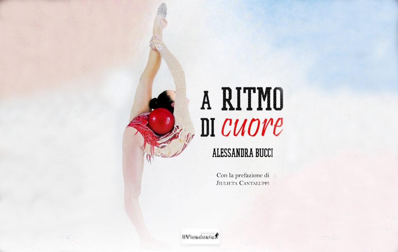 """Alessandra Bucci e il libro metafora che arriva """"A ritmo di cuore"""""""